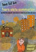 Ivars sista sommarlov: En bok om känslor, svek och att bara vilja vara sig själv