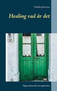 Healing vad är det: Öppna dörren för nya upplev
