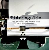 Tidningsliv: Tio kvinnor som förändrade Göteborgs-Posten