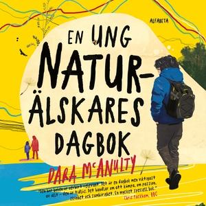 En ung naturälskares dagbok (ljudbok) av Dara M