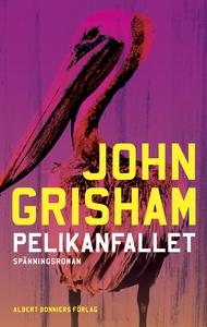 Pelikanfallet (e-bok) av John Grisham