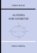"""Algebra som geometri: Portfölj IV av """"Den första matematiken"""""""