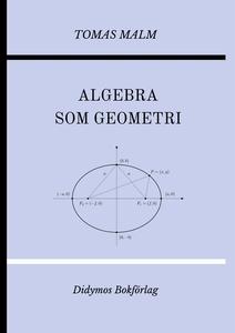 """Algebra som geometri: Portfölj IV av """"Den först"""