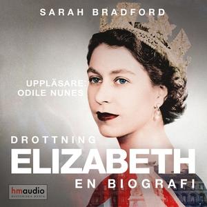 Drottning Elizabeth. En biografi (ljudbok) av S