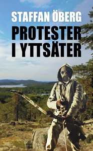 Protester i Yttsäter (ljudbok) av Staffan Öberg