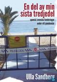 En del av min sista tredjedel- spansk/svenska funderingar under ett pandemiår