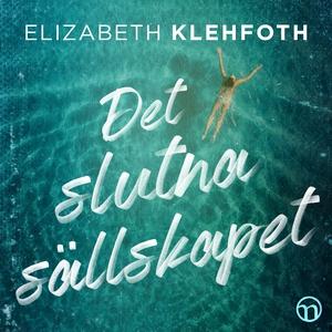 Det slutna sällskapet (ljudbok) av Elizabeth Kl