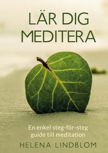 Lär dig Meditera: En enkel steg-för-steg guide