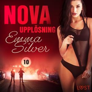 Nova 10: Upplösning - erotic noir (ljudbok) av