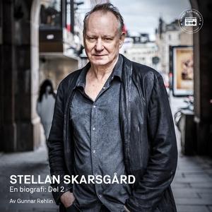 Stellan Skarsgård - en biografi: Del 2 (ljudbok