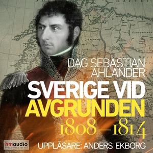 Sverige vid avgrunden 1808–1814 (ljudbok) av Da