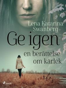 Ge igen (e-bok) av Lena Katarina Swanberg