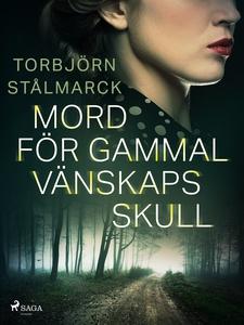 Mord för gammal vänskaps skull (e-bok) av Torbj