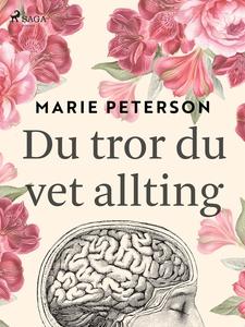 Du tror du vet allting (e-bok) av Marie Peterso