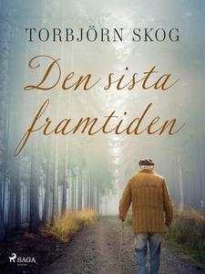 Den sista framtiden (e-bok) av Torbjörn Skog