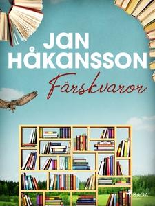 Färskvaror (e-bok) av Jan Håkansson