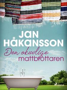 Den okuvlige mattbrottaren (e-bok) av Jan Håkan