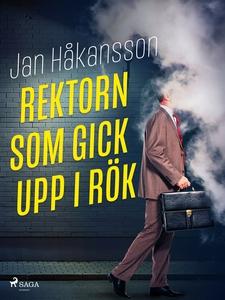 Rektorn som gick upp i rök (e-bok) av Jan Håkan