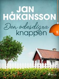 Den ödesdigra knappen (e-bok) av Jan Håkansson