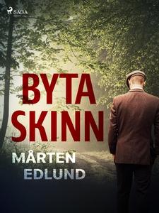 Byta skinn (e-bok) av Mårten Edlund