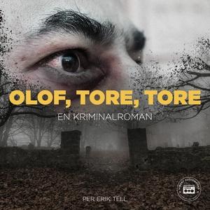 Olof, Tore, Tore - en kriminalroman (ljudbok) a