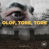 Olof, Tore, Tore - en kriminalroman
