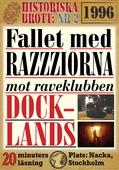 Fallet med razziorna mot Docklands år 1996. 20 minuters true crime-läsning