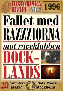 Fallet med razziorna mot Docklands år 1996. 20