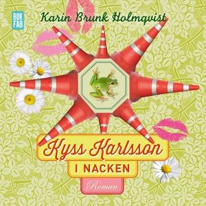 Kyss Karlsson i nacken (ljudbok) av Karin Brunk