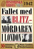 Fallet med blitz-mördaren i London 1942. 30 minuters true crime-läsning