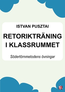 Retorikträning i klassrummet (e-bok) av Istvan