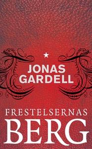 Frestelsernas berg (e-bok) av Jonas Gardell