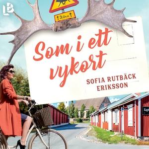 Som i ett vykort (ljudbok) av Sofia Rutbäck Eri