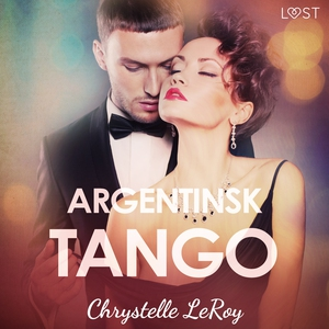 Argentinsk tango - erotisk novell (ljudbok) av