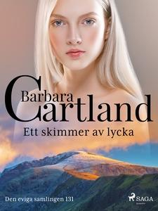 Ett skimmer av lycka (e-bok) av Barbara Cartlan
