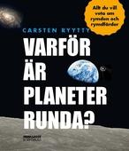 Varför är planeter runda? Allt du vill veta om rymden och rymdfärder