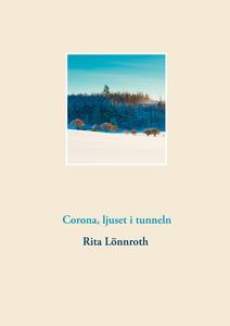 Corona, ljuset i tunneln (e-bok) av Rita Lönnro