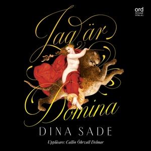 Jag är Domina (ljudbok) av Dina Sade