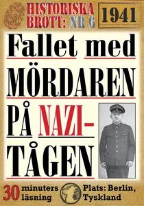 Fallet med mördaren på nazi-tågen. 30 minuters