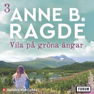 Vila på gröna ängar (ljudbok) av Anne B. Ragde