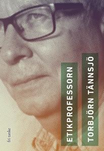Etikprofessorn (e-bok) av Torbjörn Tännsjö