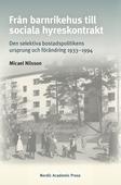 Från barnrikehus till sociala hyreskontrakt: Den selektiva bostadspolitikens ursprung och förändring 1933–1994