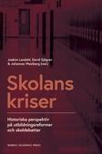Skolans kriser: Historiska perspektiv på utbildningsreformer och skoldebatter
