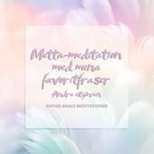 Metta-meditation med mina favoritfraser. Andra utgåvan