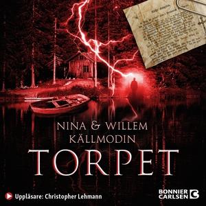 Torpet (ljudbok) av Nina Källmodin, Willem Käll
