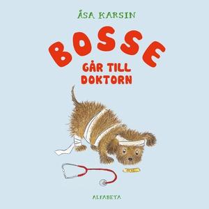 Bosse går till doktorn (ljudbok) av Åsa Karsin