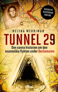 Tunnel 29 : Den sanna historien om den osannoli