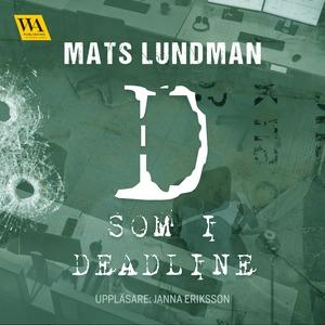 D som i deadline (ljudbok) av Mats Lundman