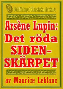 Arsène Lupin: Det röda sidenskärpet. Text från