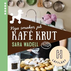 Nya smaker på Kafé Krut (ljudbok) av Sara Wadel